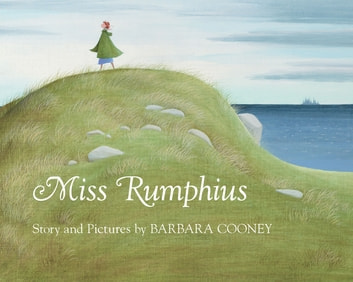 Miss Rumphius eBook by Barbara Cooney