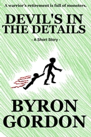 Devil's In The Details ebooks by Byron Gordon