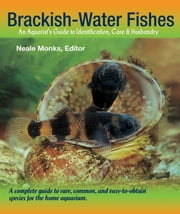 Brackish Water Fishes ebook by Neale Monks