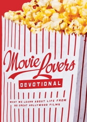 The Movie Lover's Devotional ebook by Ed Strauss,Kevin Miller