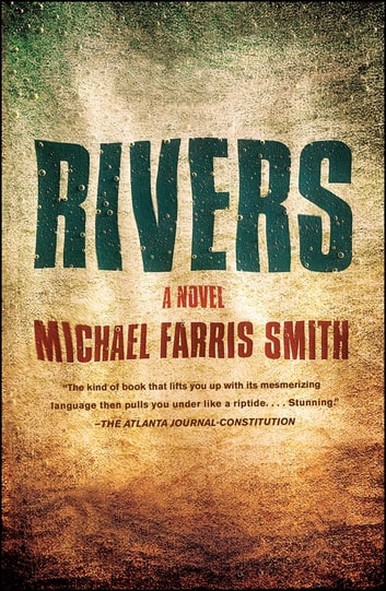 Rivers - A Novel ebook by Michael Farris Smith