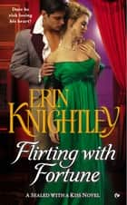Flirting With Fortune - A Sealed With a Kiss Novel ebook by