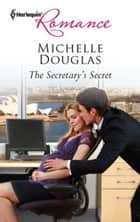 The Secretary's Secret ebook by Michelle Douglas