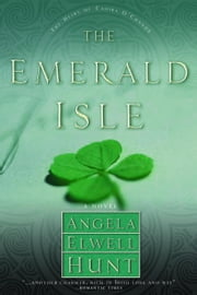The Emerald Isle ebook by Angela Elwell Hunt