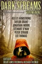 Dark Screams: Volume Nine ebook by Brian James Freeman, Richard Chizmar, Kelley Armstrong,...