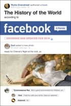 The History of the World According to Facebook, Revised Edition ebook by Wylie Overstreet