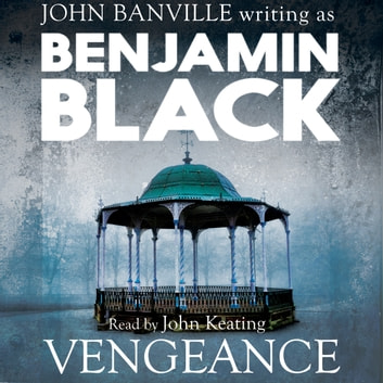 Vengeance - Quirke Mysteries Book 5 audiobook by Benjamin Black