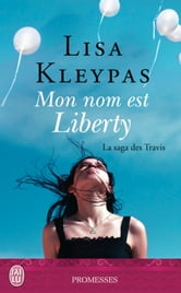 La saga des Travis (Tome 1) - Mon nom est Liberty ebook by Lisa Kleypas