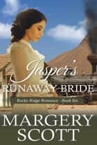 Jasper's Runaway Bride eBook by Margery Scott