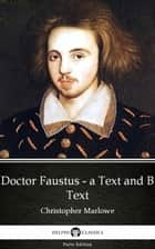 Doctor Faustus - A Text and B Text by Christopher Marlowe - Delphi Classics (Illustrated) ebook by Christopher Marlowe, Delphi Classics