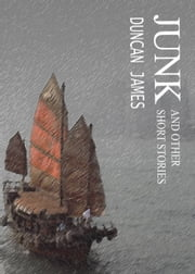 JUNK and other short stories ebook by Duncan James