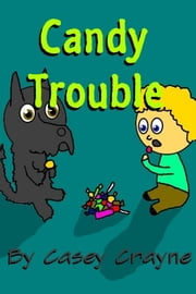 Candy Trouble ebook by Casey Crayne