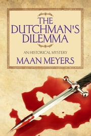 The Dutchman's Dilemma ebook by Annette Meyers and Martin Meyers