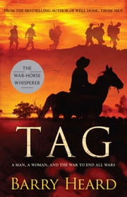 Tag - a man, a woman, and the war to end all wars ebook by Barry Heard