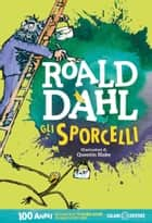 Gli sporcelli eBook by Roald Dahl