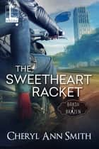 The Sweetheart Racket ebook by Cheryl Ann Smith