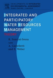 Integrated and Participatory Water Resources Management - Theory ebook by Rodolfo Soncini-Sessa,Enrico Weber,Andrea Castelletti