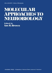 Molecular Approaches to Neurobiology ebook by Brown, Ian R.
