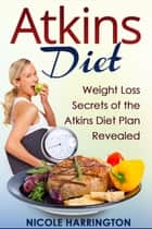 Atkins Diet ebook by Nicole Harrington