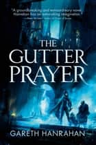 The Gutter Prayer ebook by Gareth Hanrahan