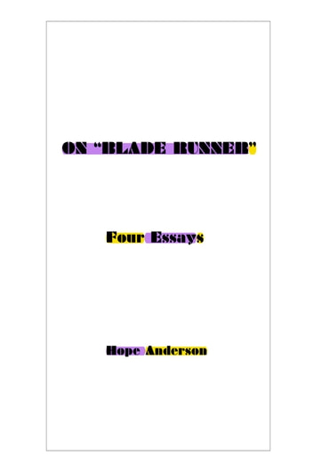 "On ""Blade Runner"" - Four Essays ebook by Hope Anderson"