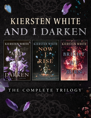 And I Darken The Complete Trilogy Ebook By Kiersten White