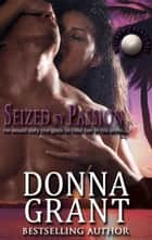 Seized by Passion ebook by Donna Grant