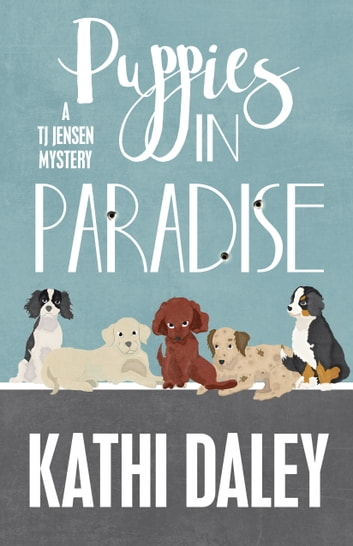 PUPPIES IN PARADISE ebook by Daley, Kathi
