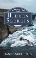 Hidden Secrets - A Green Dory Inn Mystery ebook by Janet Sketchley
