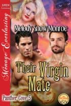 Their Virgin Mate ebook by Melody Snow Monroe