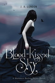 Blood-Kissed Sky ebook by J. A. London
