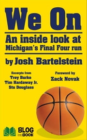 We On - An Inside Look at Michigan Basketball's Final Four Run ebook by Josh Bartelstein,Zack Novak,Trey Burke