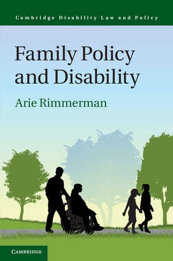 Family Policy and Disability ebook by Arie Rimmerman