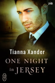 One Night in Jersey (1Night Stand) ebook by Tianna Xander