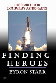 Finding Heroes ebook by Byron Starr