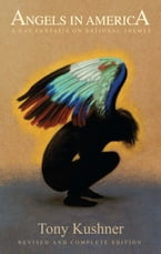 Angels in America: A Gay Fantasia on National Themes, Revised and Complete Edition