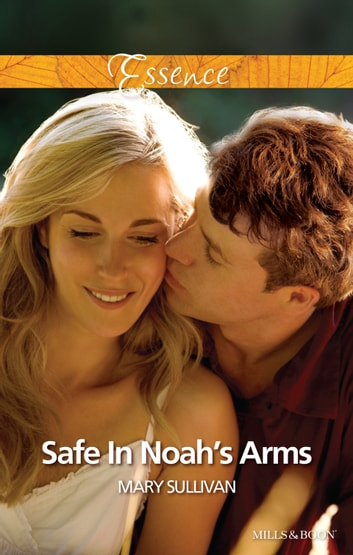 Safe In Noah's Arms ebook by Mary Sullivan