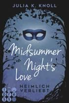 Midsummer Night's Love. Heimlich verliebt ebook by Julia Kathrin Knoll