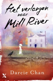 Het verlangen naar Mill River ebook by Darcie Chan