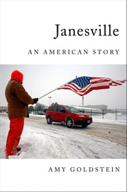 Janesville - An American Story ebook by Kobo.Web.Store.Products.Fields.ContributorFieldViewModel