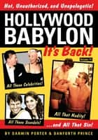 Hollywood Babylon--It's Back! - All Those Celebrities, All Those Scandals, All That Nudity, And All That Sin ebook by