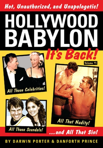 Hollywood Babylon--It's Back! - All Those Celebrities, All Those Scandals, All That Nudity, And All That Sin ebook by Darwin Porter