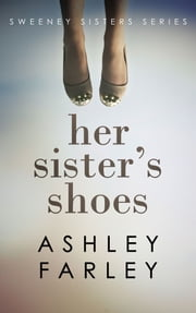 Her Sisters Shoes ebook by Ashley Farley