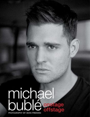 Onstage, Offstage ebook by Michael Bublé