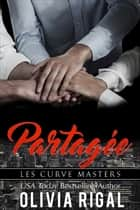 Partagée ebook by Olivia Rigal