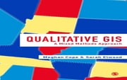 Qualitative GIS - A Mixed Methods Approach ebook by