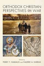 Orthodox Christian Perspectives on War ebook by Valerie A. Karras, Perry T. Hamalis