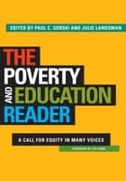 The Poverty and Education Reader - A Call for Equity in Many Voices ebook by Paul C. Gorski, Julie Landsman