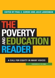The Poverty and Education Reader - A Call for Equity in Many Voices ebook by Paul C. Gorski,Julie Landsman
