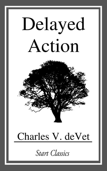 Delayed Action ebook by Charles V. deVet